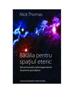 Batalia pentru spatiul eteric - Nick Thomas