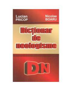 Dictionar De Neologisme - Lucian Pricop, Nicolae Boaru