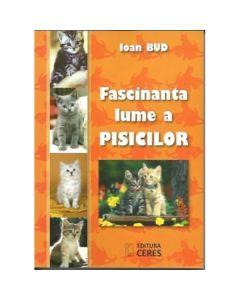 Fascinanta Lume A Pisicilor - Ioan Bud