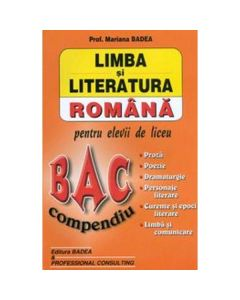 Limba Si Literatura Romana Bac Compendiu - Mariana Badea