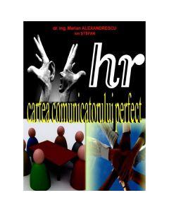 Cartea Comunicatorului Perfect - Marian Alexandrescu, Ion Stefan