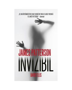 Invizibil - James Patterson, David Ellis