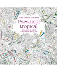 Paradisul tropical - Millie Marotta
