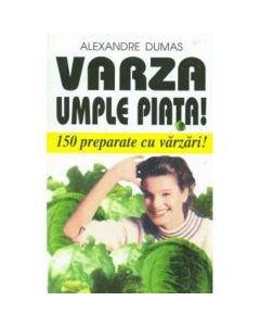 Varza umple piata! - Alexandre Dumas