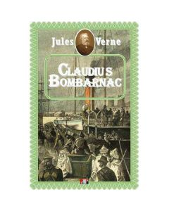Claudius Bombarnac - Jules Verne