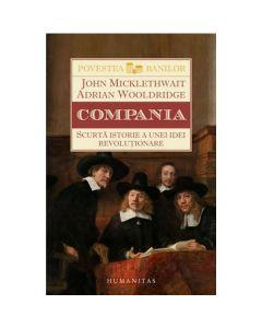 Compania. O scurta revolutie a unei idei revolutionare - John Micklethwait, Adrian Wooldridge