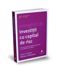Minighid de investitii cu capital de risc - Louis C. Gerken, Wesley A. Whittaker
