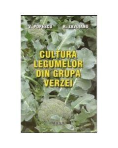 Cultura legumelor din grupa verzei - Victor Popescu, Roxana Zavoianu