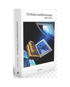 Civilizatia analfabetismului - Mihai Nadin