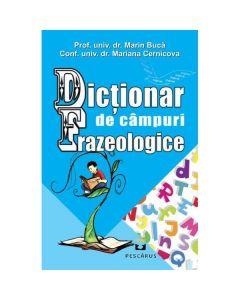 Dictionar de campuri frazeologice - Marin Buca