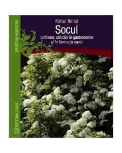 Socul: Cultivare, utilizari in gastronomie si in farmacia casei - Kohut Ildiko